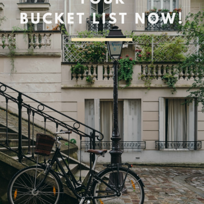 Don't Wait! How to tackle those bucket list items NOW!