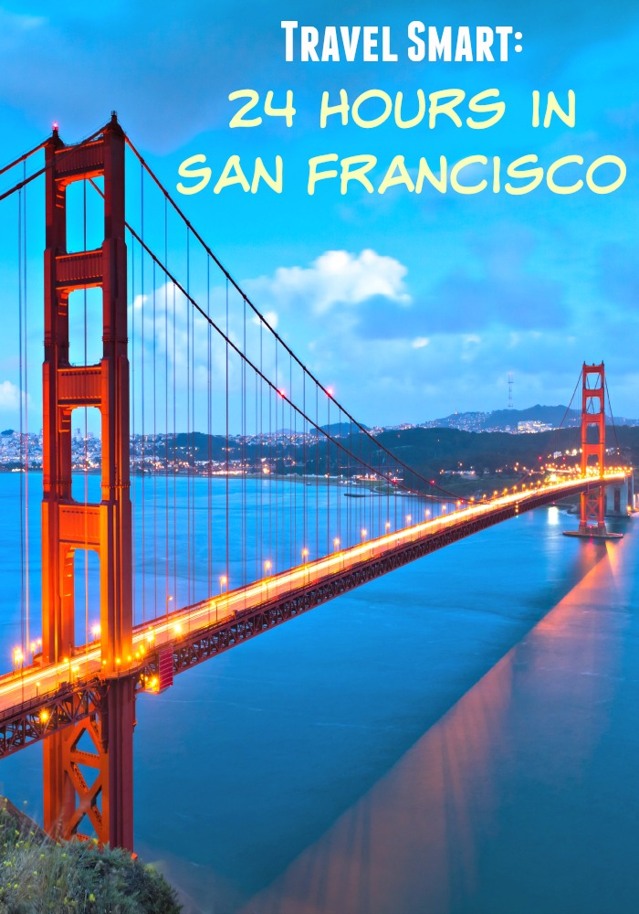 Travel Smart- 24 Hours in San Francisco