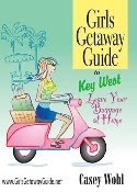 BOOK REVIEW ~ Girl's Getaway Guide to Key West by Casey Wohl