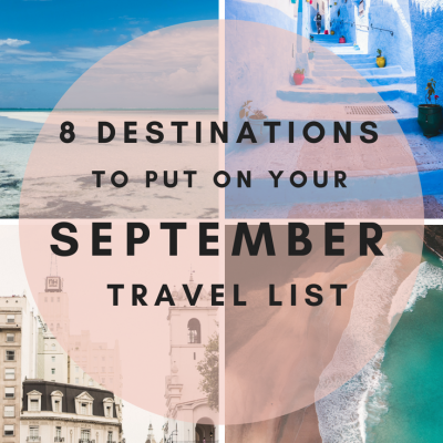 8 Destinations to Put on Your September Travel List